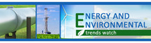 Energy and Environmental Trends Watch BLog